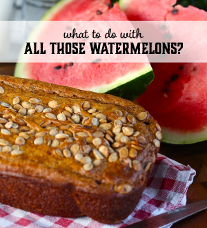 What to do with all those watermelons?
