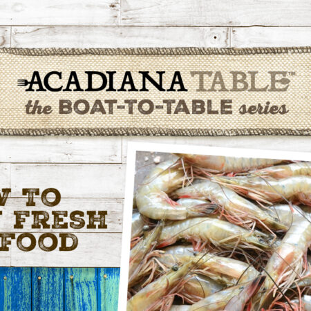 Acadiana Table Supporting the Louisiana Seafood Industry